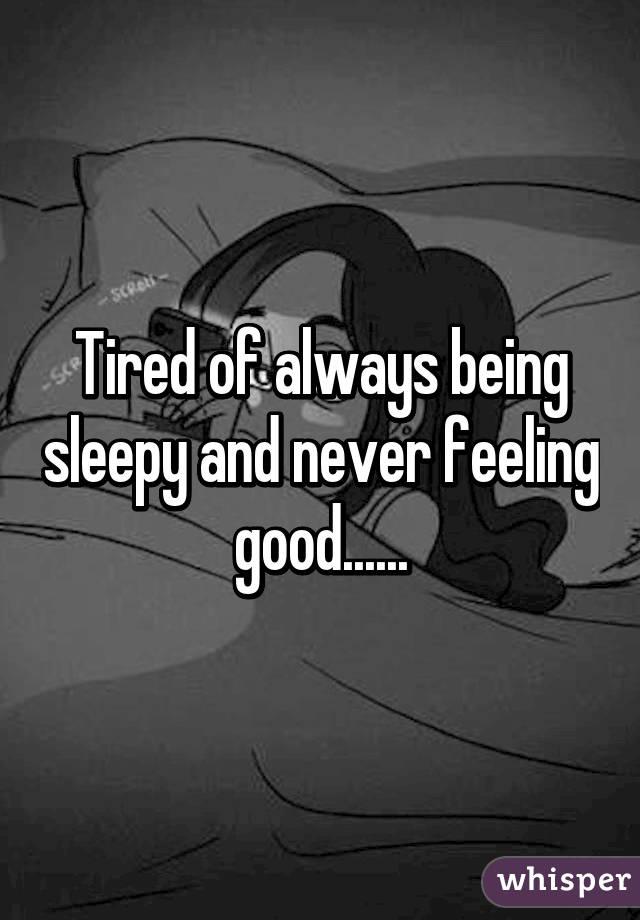 I Always Feel Sleepy And Tired