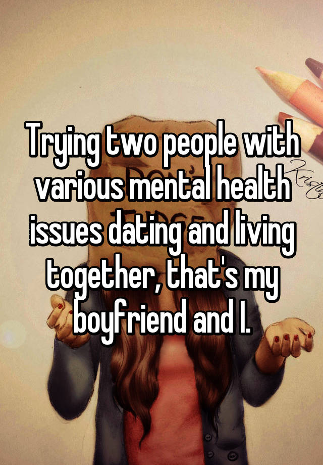 Dating mental health issues