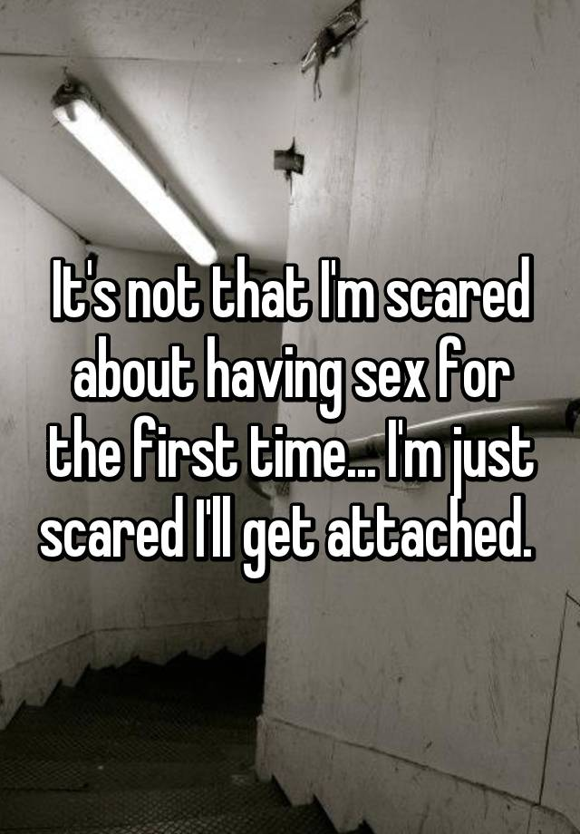 Why am i afraid to have sex