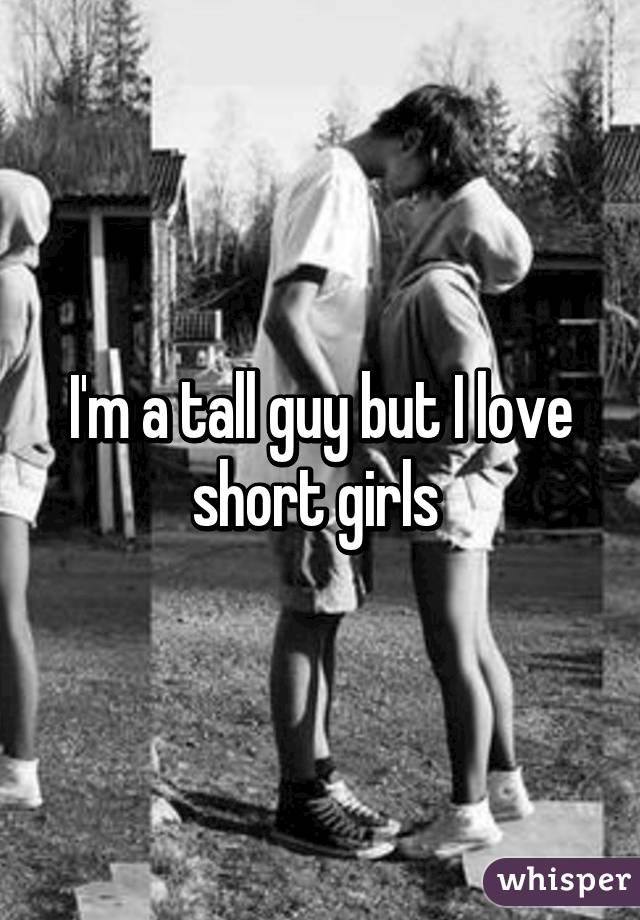 im dating a short guy Is 5'8 considered a short height for males 5'8 is a little on the short side i'm a hair over 5'9'' and feel short anonymous is this guy worth dating.