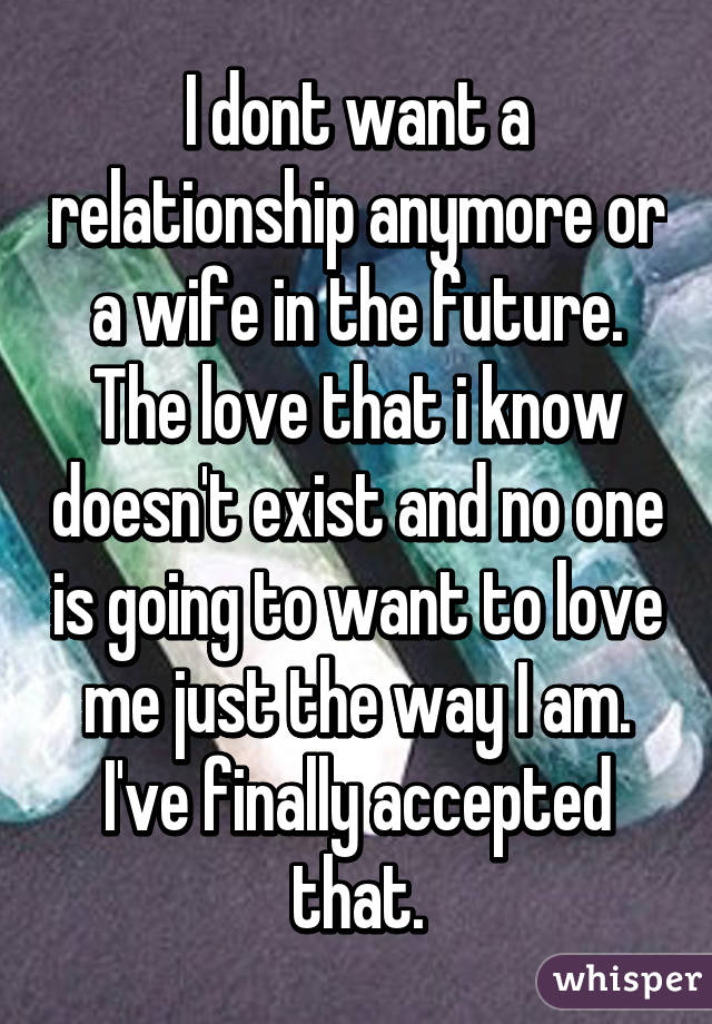 My wife dont want me anymore