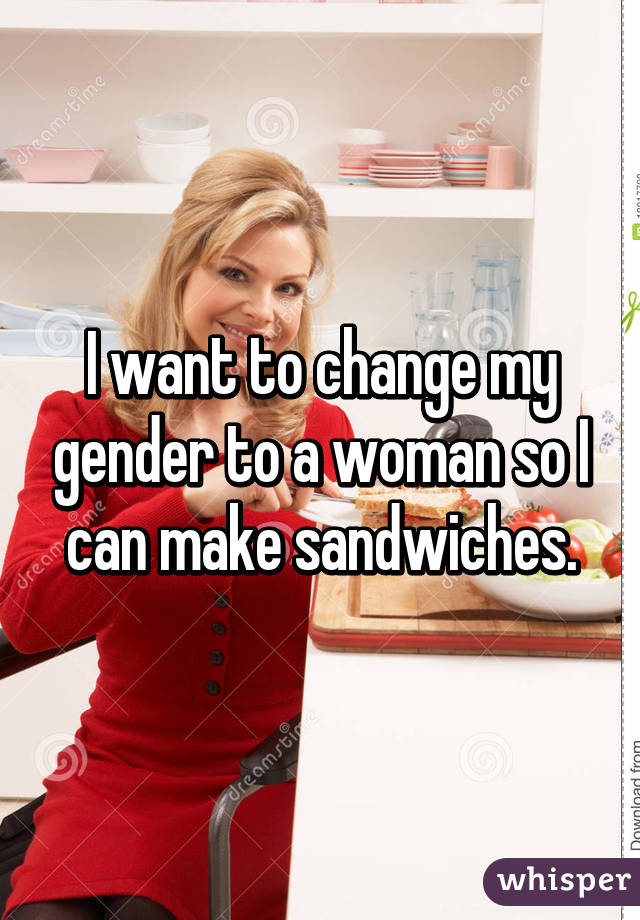I want to change my sex