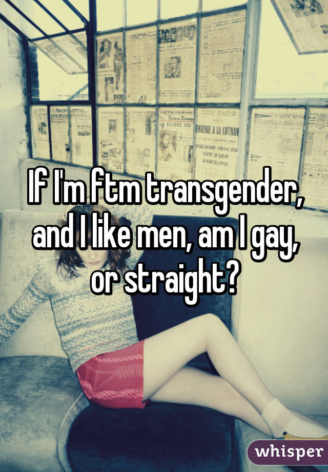 Am i gay if i like transsexuals
