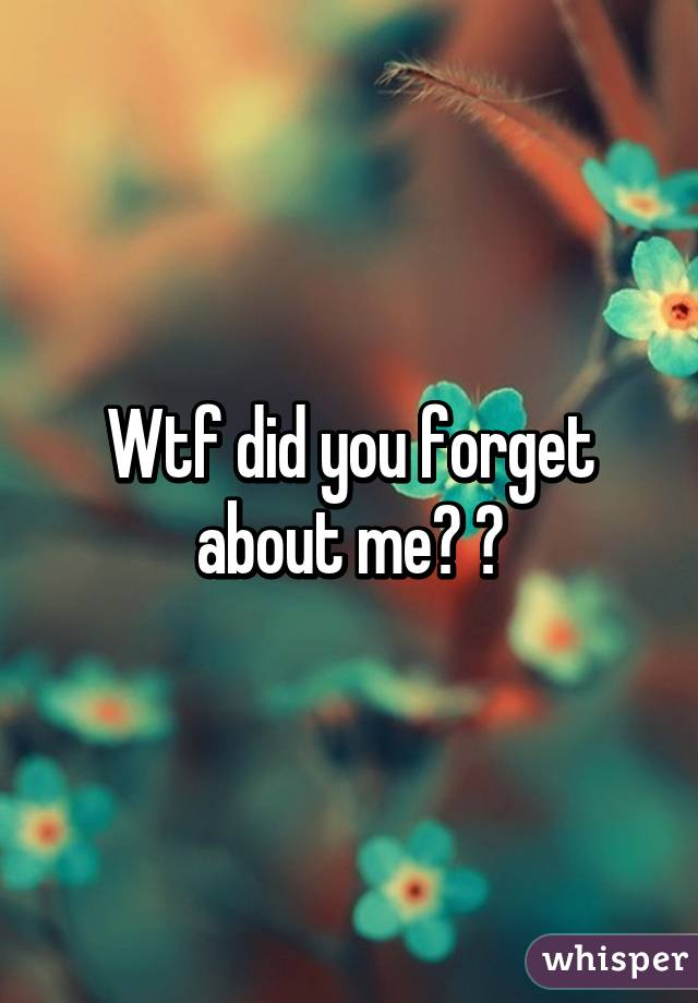 are you forget me