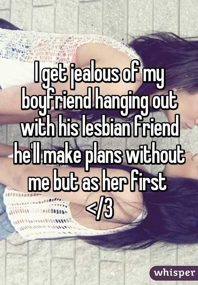 Lesbian jealous her boyfriend
