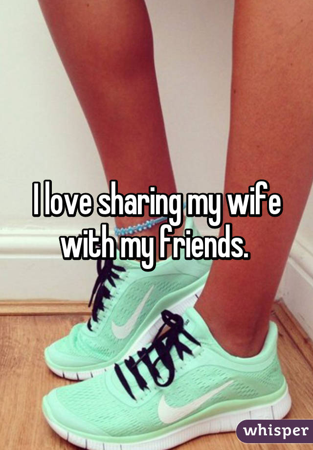 Sharing My Wife With My Friends