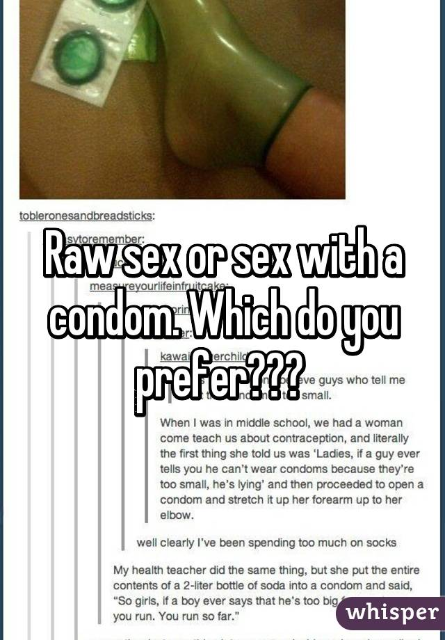 Does raw sex feel better