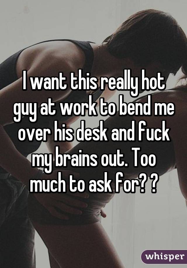 I want to fuck a girl at work