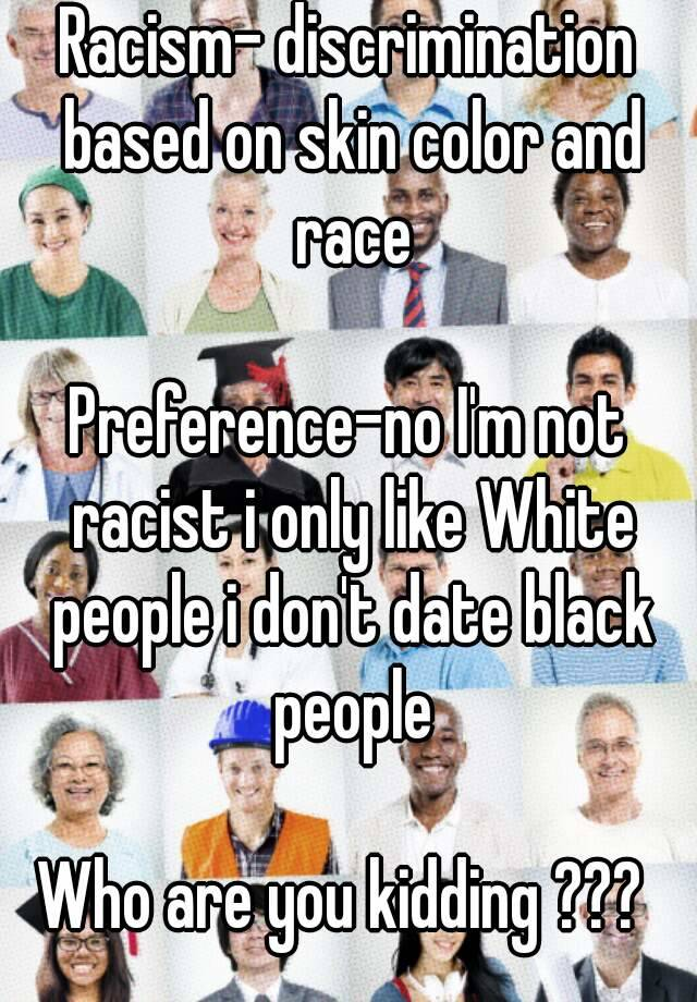 discrimination black people No black on black discrimination in america is perhaps the most single draw-back against black progress in america and by extension, black solidarity all over the world it is strange that a people who suffered the same fate in the hands of the whites, from germany to russia, to japan and to the united states, have turned against folks of same.