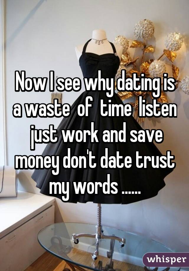 And Are A Dating Time Money Of Waste Sites