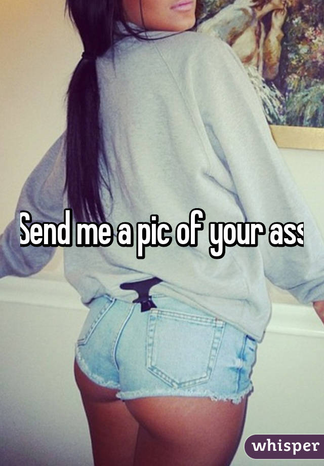 Send Your Ass Pics