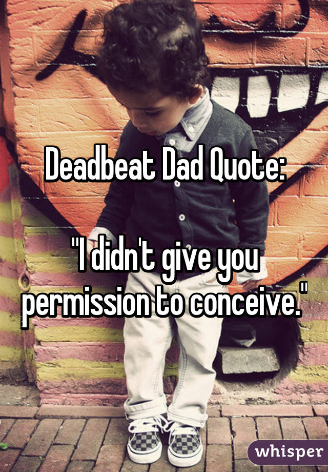 Deadbeat Dad Quote: