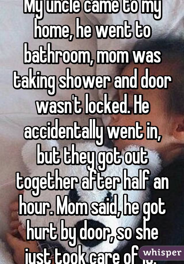 I Took A Shower With My Mom