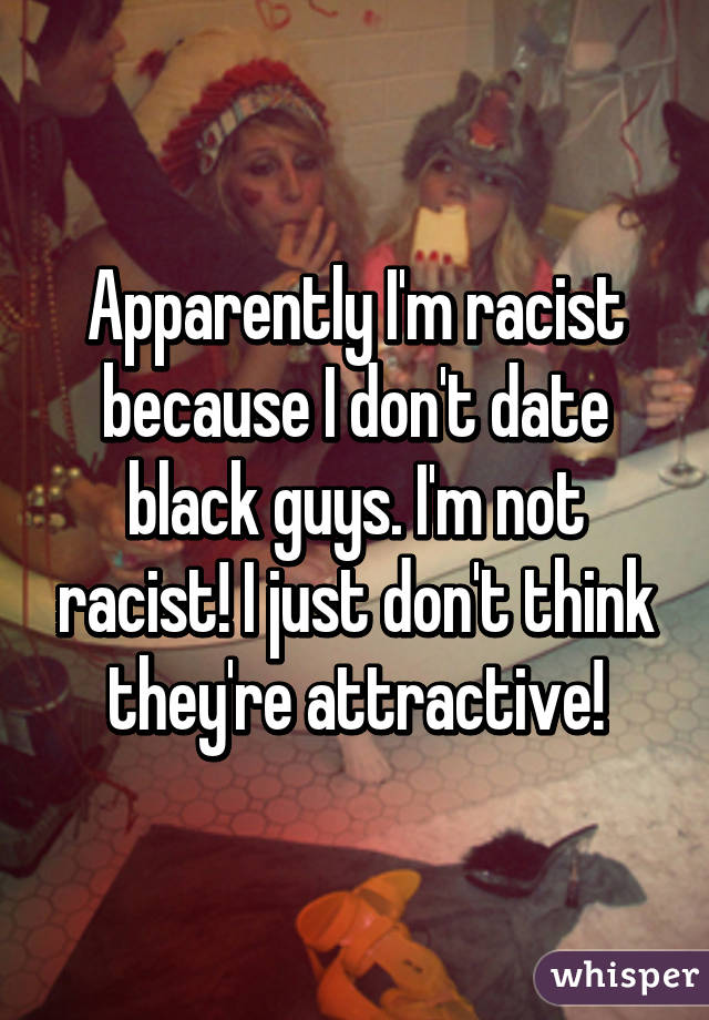 Im white and dating a black guy