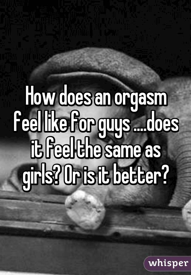 How Does It Feel To Orgasm