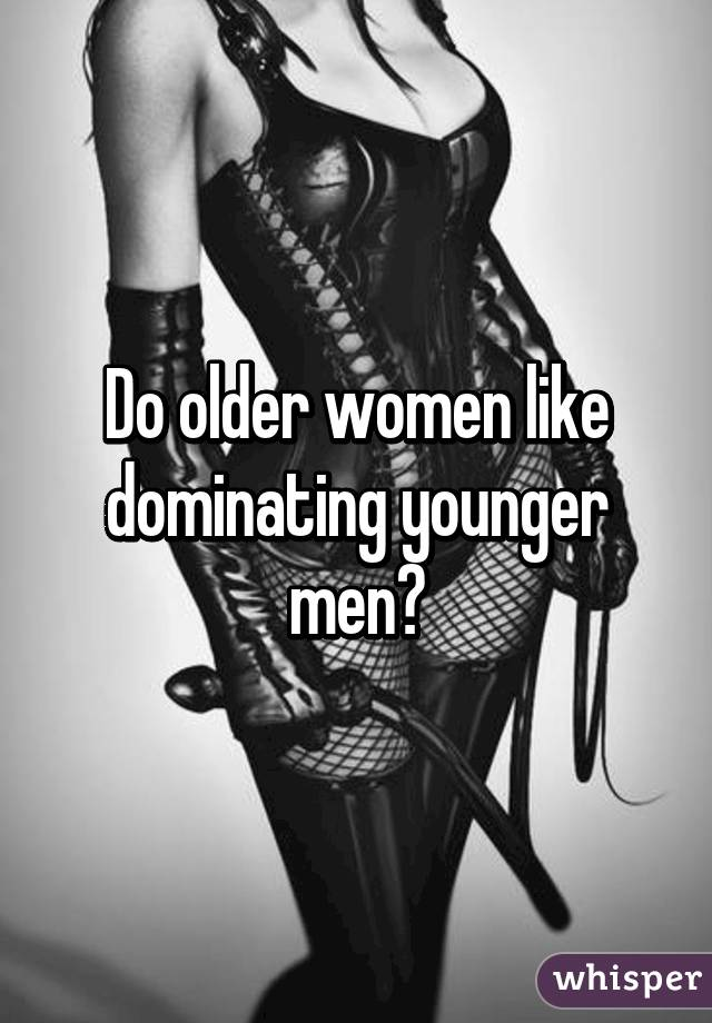 Women Who Like To Dominate Men