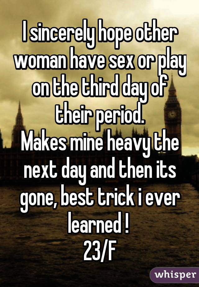 Sex and then period next day