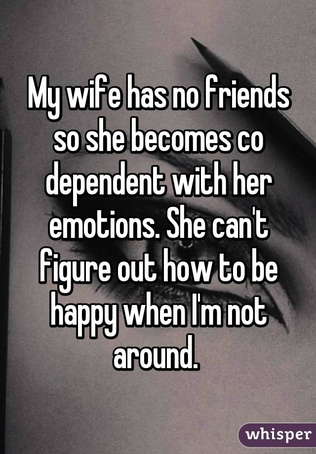 wife has no emotions