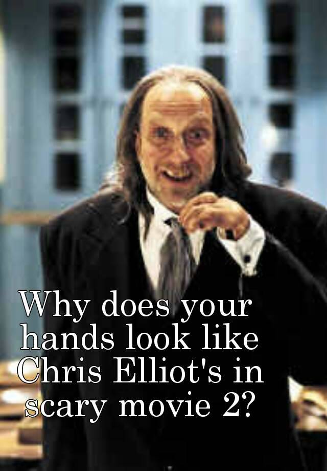 Chris Elliott Hand