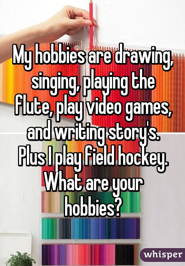 my hobby is playing games