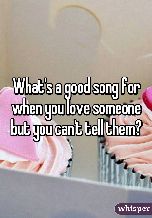 when you love someone song