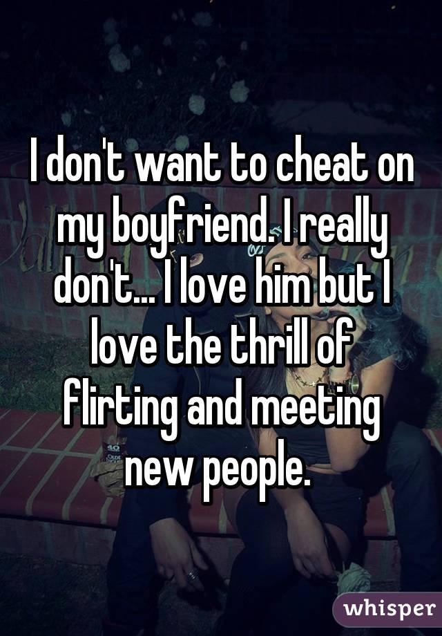 I wanna cheat on my boyfriend