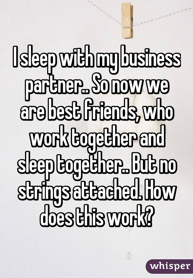 No Strings Attached Work Does