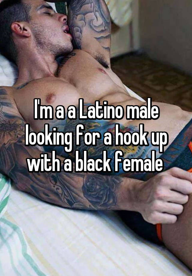 I am hookup a mexican man
