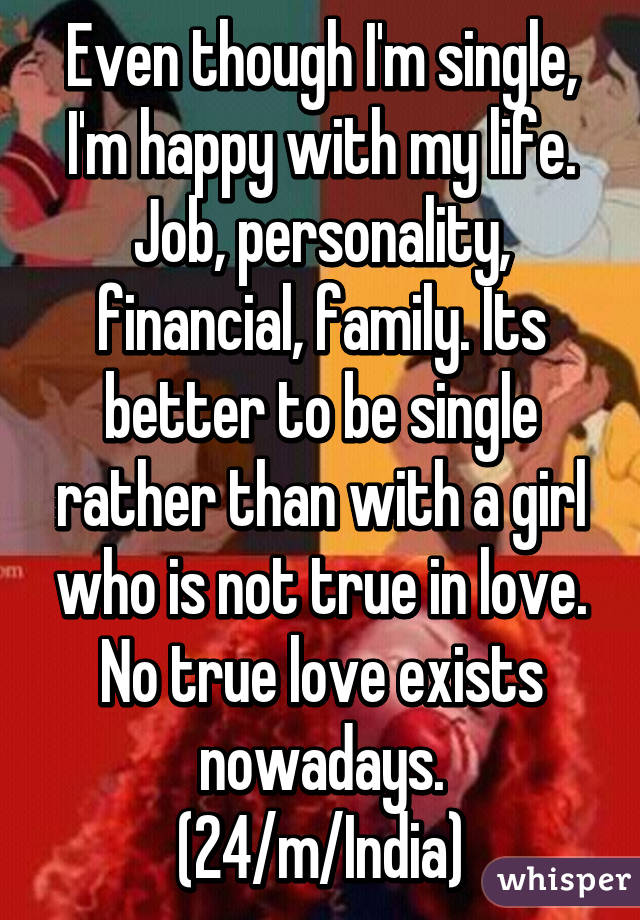 Even Though Im Single Im Happy With My Life Job Personality - 24 pictures just true no matter