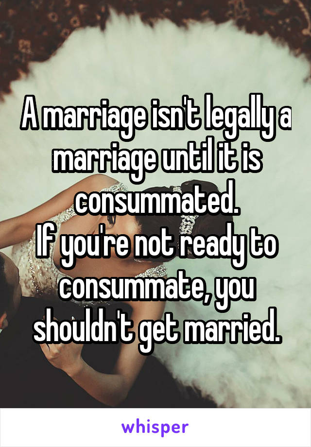 Consummated marriage not Divorce on