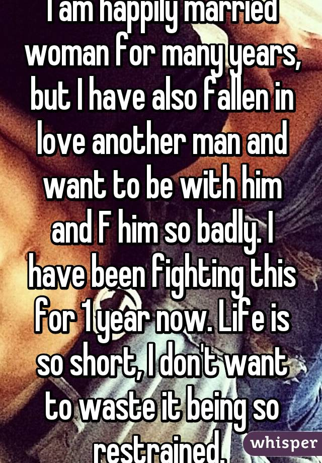 Another woman why married a loves man Married but