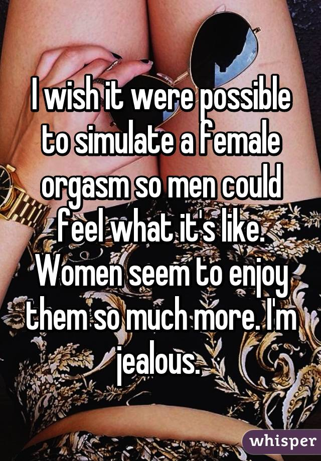Men Jealous Of Female Orgasm