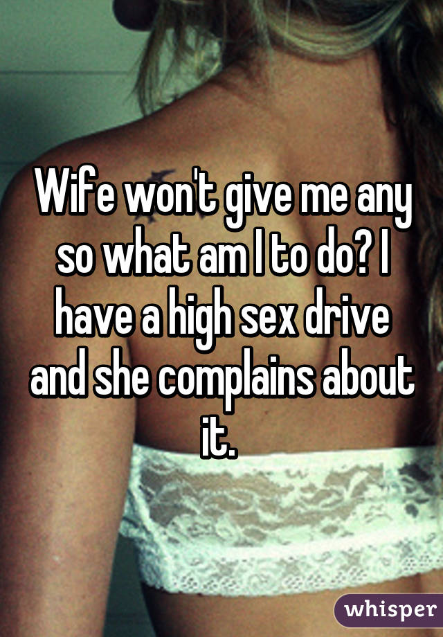 Wife wants no sex