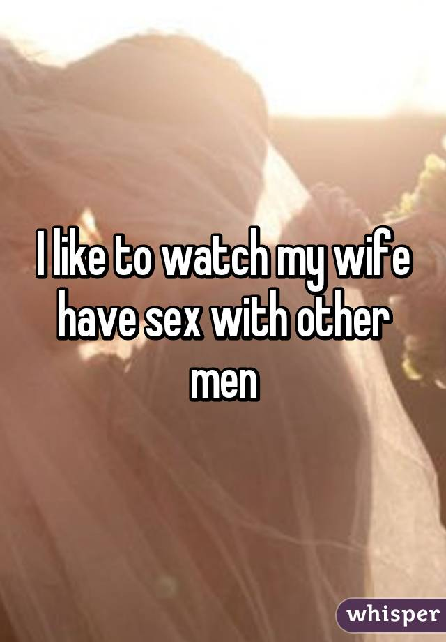 my-wife-likes-to-fuck-other-men