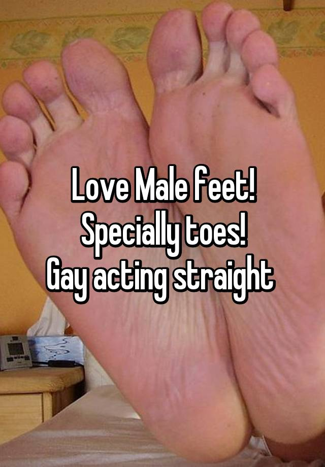 Gay male foot love pics