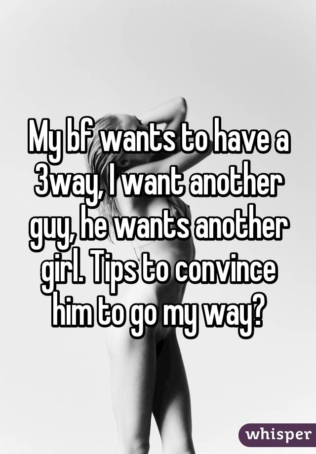 how to convince a girl to have a 3 way