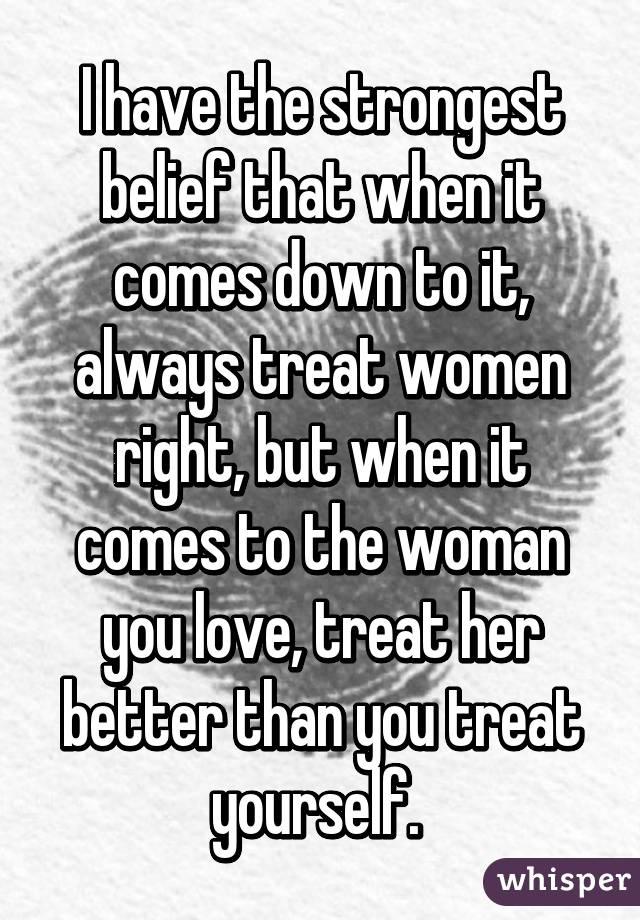 How To Treat A Woman You Love