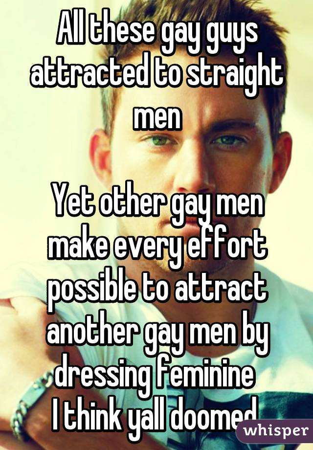 Can straight men be attracted to men