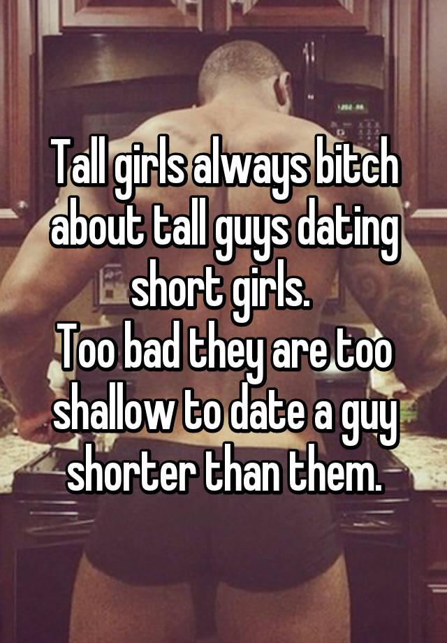 Tall girls always bitch about tall guys dating short girls