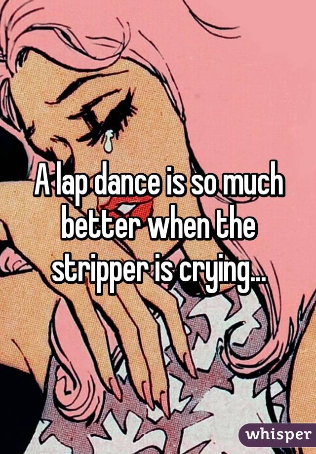 Lap Dance Is Always Better When The Stripper