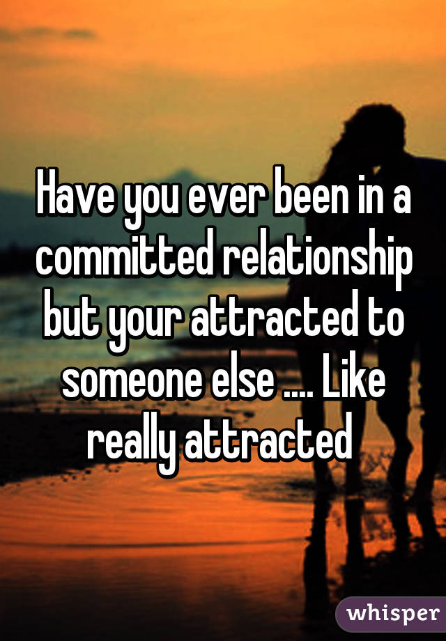 Someone Else In In Relationship A But Love With