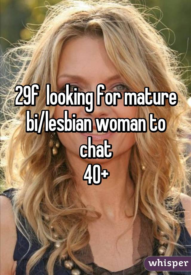 Lesbian over 40 mature consider, that