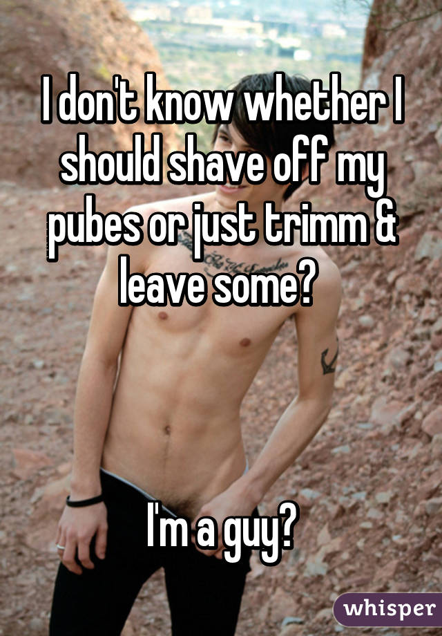 Should i shave my pubes