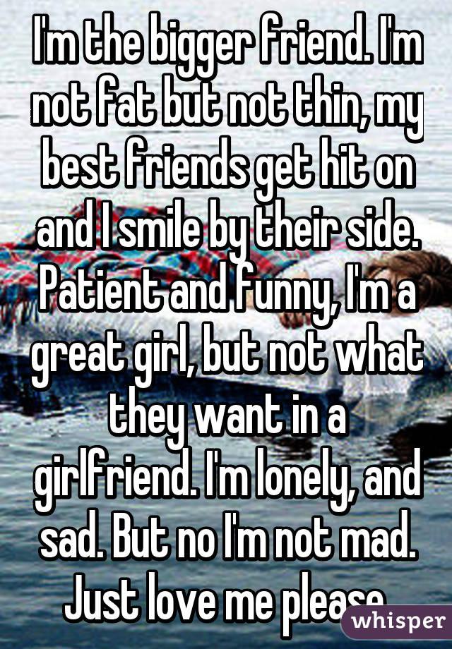 lonely no friends no girlfriend
