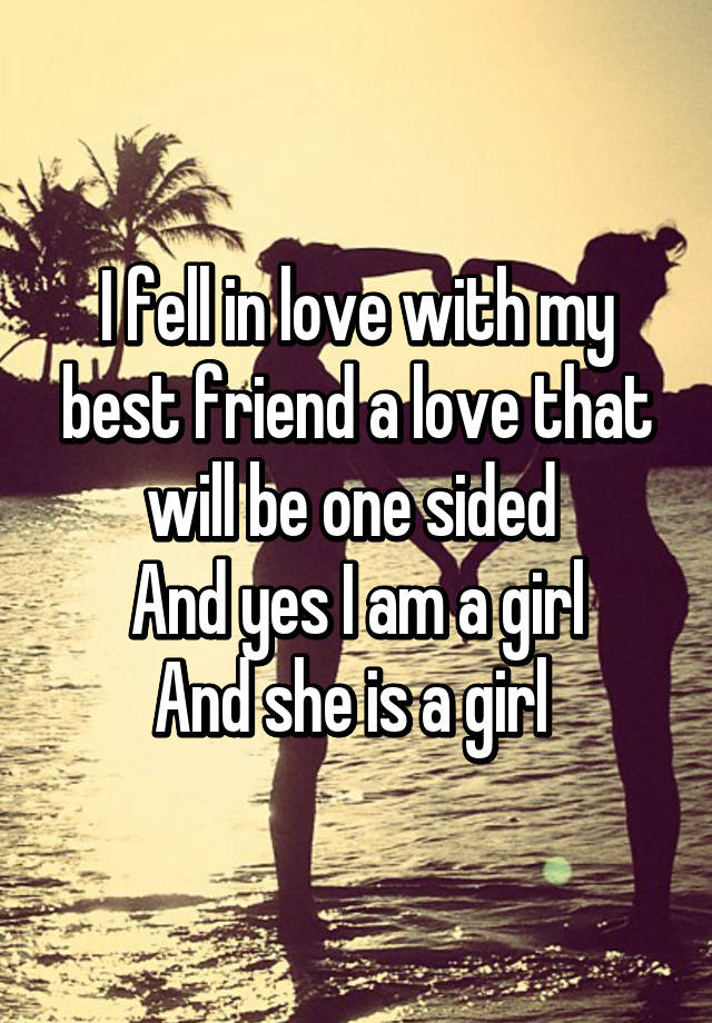 I fell in love with my best friend a love that will be one