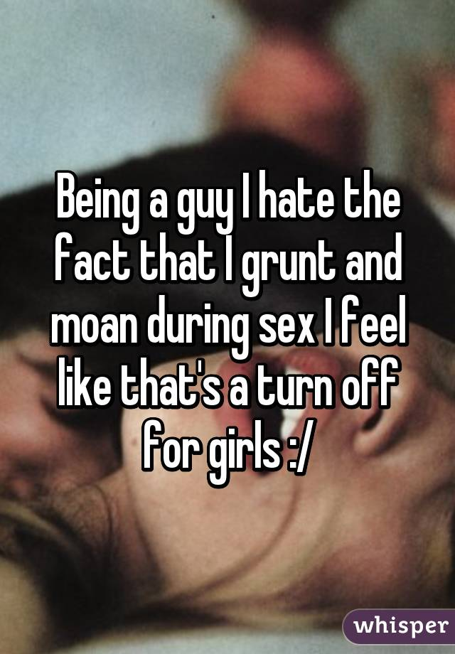 Turn offs during sex?