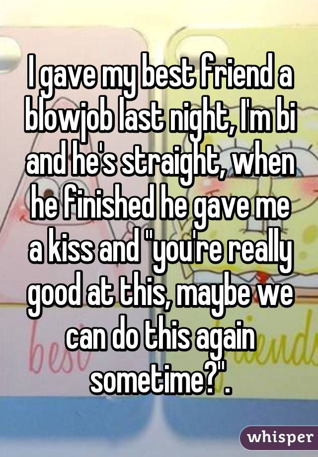 Amateur i give my straight friend a blowjob