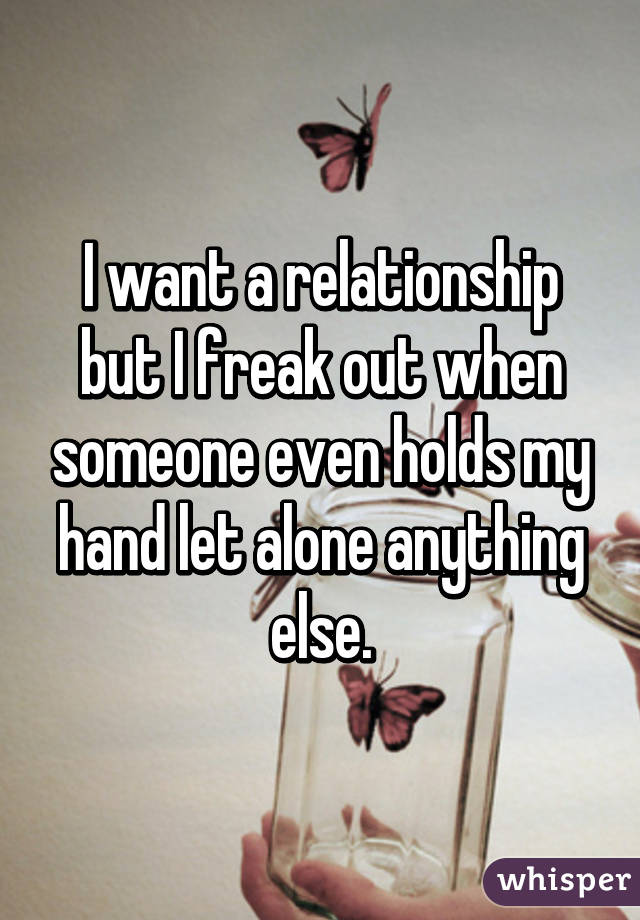 why am i freaking out about my relationship
