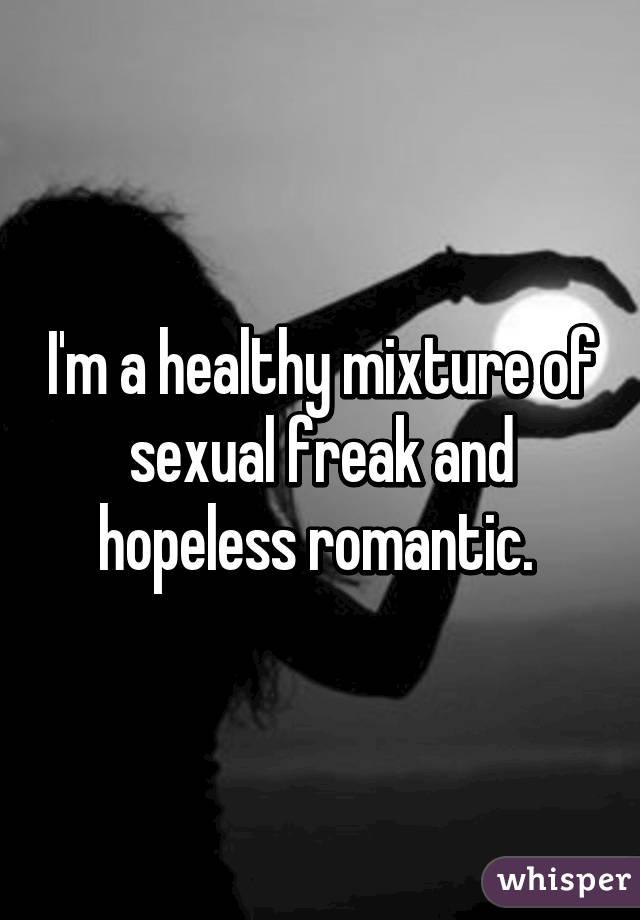 Am ia hopeless romantic
