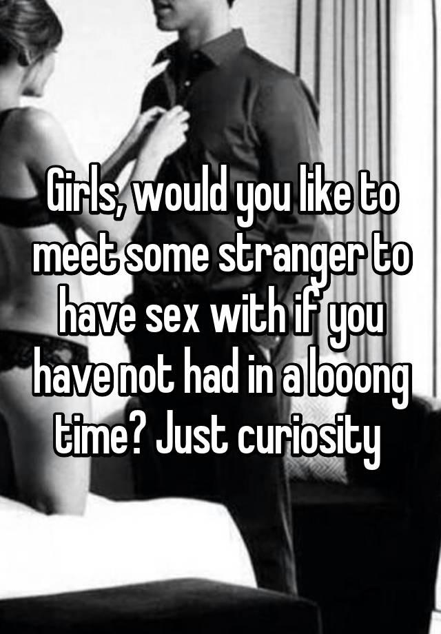 Met a girl walking had sex